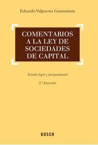 Comentarios a la Ley de Sociedades de Capital : estudio legal y jurisprudencial / Eduardo Valpuesta Gastaminza.. -- 2ª ed.. -- Hospitalet de Llobregat [Barcelona] : Bosch, 2015.