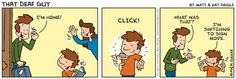 Just learned about this great comic strip - That Deaf Guy.