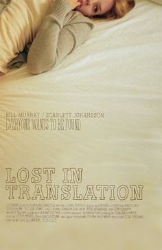 A rather sweet alternative poster for director Sofia Coppola's 'Lost In Translation', starring of course Scarlett Johansson and Bill Murray Via: The Quiet Front Beau Film, Sofia Coppola, Music Film, Film Movie, Great Films, Good Movies, Cinema Video, Movies And Series, Tv Series