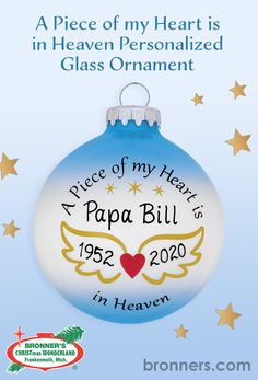 """Gold stars and a heart with angel wings decorate this unique memorial ornament along with the sentiment """"A Piece of my Heart is in Heaven."""" Beautifully crafted in Hungary with a shimmering two-tone blue and white surface, our 3"""" Bronner's exclusive design is a wonderful way to reflect on the memories of a loved one at Christmas. Memorial Ornaments, Personalized Ornaments, Paint Pens, Piece Of Me, Gold Stars, Angel Wings, Glass Ornaments, Hungary, My Heart"""