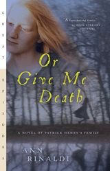 Buy Or Give Me Death: A Novel of Patrick Henry's Family, ISBN: 0152050760 from Houghton Mifflin Harcourt. Books To Read, My Books, Houghton Mifflin Harcourt, Book Trailers, Losing Her, Historical Fiction, Fiction Books, Book Review, Nonfiction