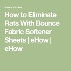 How to Eliminate Rats With Bounce Fabric Softener Sheets | eHow | eHow