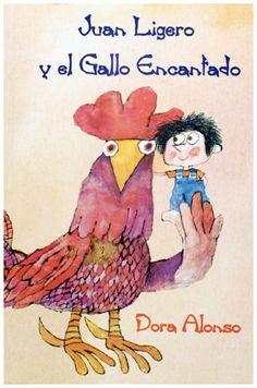 Juan Ligero y el gallo encantado, de Dora Alonso -  Ilustraciones de Eduardo Muñoz Bachs (Spain, 1937 - Cuba, 2001). Cuba 1976