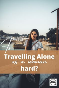 Is Travelling Alone as a Woman Hard? Working Holidays, Countries To Visit, Explore Travel, Top Destinations, Work Travel, Travel Themes, Travel Alone, Cheap Travel, Travel Abroad