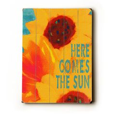 Hey, I found this really awesome Etsy listing at http://www.etsy.com/listing/108305257/here-comes-the-sun-14x20-wooden-sign