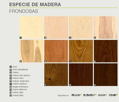 wood, different textures, colors and the best quality just for you. Madera , diferentes colores, texturas y acabados, con la mejor calidad.