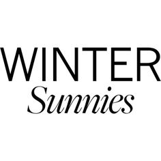 Winter Sunnies Text ❤ liked on Polyvore featuring text, font, word art, words, phrase, quotes and saying