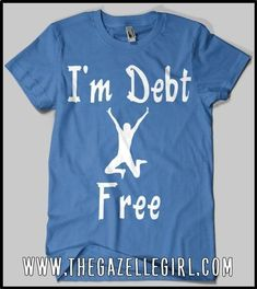 Dave Ramsey inspired T-shirt. I'm Debt Free. Perfect for anyone working to get out of debt. Men's and Women's available. $19.99 Tags: Dave Ramsey inspired clothing, shirt, tees, paying debt, debt free, sayings, funny, motivation, meme, no credit cards, Financial Peace, FPU, debt free scream, gift, unique gift, Christmas, TMMO, gazelle, cash, wallet, envelopes, paid, quote, inspirations, clothing #motivationalmemes #christmasmemes