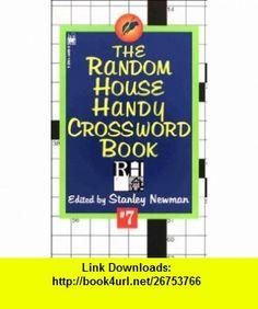 Random House Handy Crossword Book #7 (9780804114622) Stanley Newman , ISBN-10: 0804114625  , ISBN-13: 978-0804114622 ,  , tutorials , pdf , ebook , torrent , downloads , rapidshare , filesonic , hotfile , megaupload , fileserve