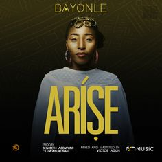 """Gospel music minister, Bayonle has released her eagerly anticipated single titled, """"Aríse"""" a Yoruba word which roughly translates as """"Doer – someo Creative Poster Design, Creative Posters, Poster Designs, Church Graphic Design, Church Design, Download Gospel Music, African Artwork, Christian Music Videos, Flyer Design Inspiration"""