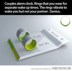 Couples Alarm Clock.  Rings that you wear for separate wake up times.  The rings vibrate to wake you but not your partner...