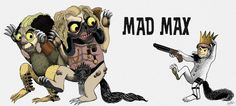 Where the Wild Things Are meets Mad Max Mad Max, Wild Things, Deadpool, Presents, Illustrations, Superhero, Movie Posters, Fictional Characters, Gifts