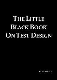 PDF FILE: The Little Black Book on Test Design – Rikard Edgren