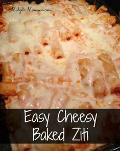 easy cheesy baked ziti. perfect dinner recipe for a cold night. easy to make recipe. pasta, cheese and sauce combined to make this awesome easy cheesy baked ziti