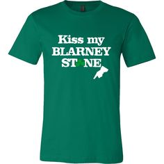 Kiss My Blarney Stone funny t-shirt - Perfect for St. Patrick's Day