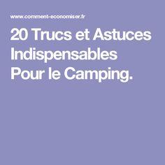 20 Trucs et Astuces Indispensables Pour le Camping.