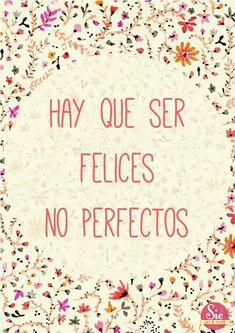 Espero y seas muy feliz mya♥ Positive Phrases, Positive Quotes, Motivational Quotes, Inspirational Quotes, Bible Quotes, Mr Wonderful, More Than Words, Spanish Quotes, Paphos
