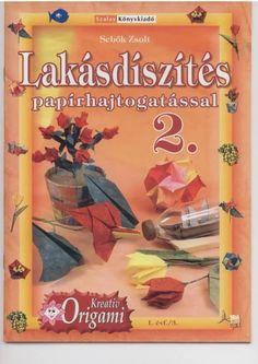 The second book of the Hungarian master origami Sebők Zsolt. The book presents a variety of creative origami models that can be used to decorate the space. Modular Origami, Origami Paper, Origami Books, Origami Leaves, Origami Models, Kirigami, Paper Crafts, Album, Magazines