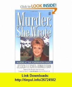 Murder, She Wrote Murder at the Powderhorn Ranch (9780451194763) Jessica Fletcher, Donald Bain , ISBN-10: 0451194764  , ISBN-13: 978-0451194763 ,  , tutorials , pdf , ebook , torrent , downloads , rapidshare , filesonic , hotfile , megaupload , fileserve