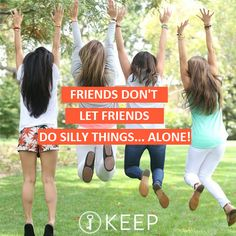 Friends Don't Let Friends Do Silly Things... Alone! #IKEEPFriendship | KEEP Collective