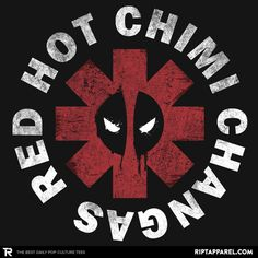 Red Hot Chimi Changas T-Shirt - Deadpool T-Shirt is $11 today at Ript!