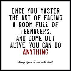 Teaching high school! :)
