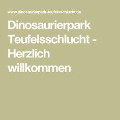 Dinosaurierpark Teufelsschlucht - Herzlich willkommen