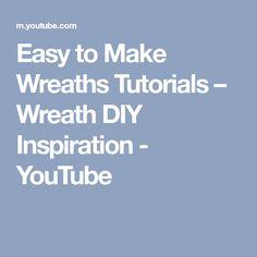 Easy to Make Wreaths Tutorials – Wreath DIY Inspiration - YouTube
