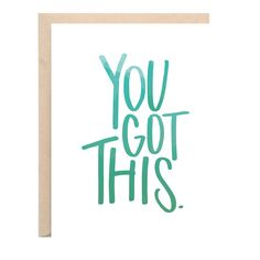 You got this! Tell someone how much you believe in them with this watercolor, hand-lettered greeting card. Words Quotes, Sayings, Hand Lettering, You Got This, Encouragement, Stationery, Greeting Cards, Watercolor, Amen
