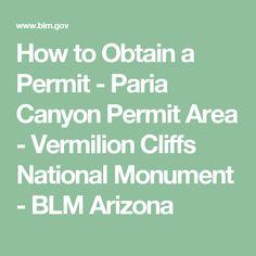 How to Obtain a Permit - Paria Canyon Permit Area - Vermilion Cliffs National Monument - BLM Arizona