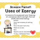 Science Packet: Uses of EnergyThis is an excellent resource to supplement your teaching of: -Uses of Energy (mechanical energy, electrical ...