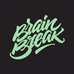 """""""Brain Break""""   Lettering Inspiration"""