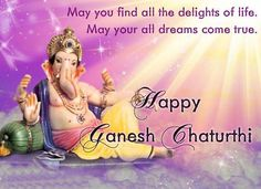 May you find all the delights of life.May your all dreams come true.Happy Ganesh Chaturthi #HappyGaneshChaturthi