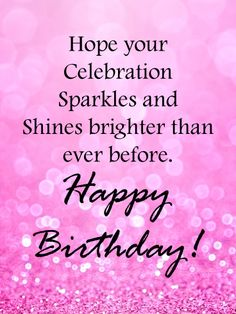 If you want her birthday to sparkle and shine, this birthday card is a perfect start! A glittery pink background brings some girly glam to her celebration, while your wishes will make her feel special. Whatever age she's turning this year, send a greeting that's sure to leave a big impression, while letting her know she's one in a million. Near or far, it's never been easier to bring a smile to her face. Happy Birthday Wishes Girl, Birthday Greetings For Sister, Girl Birthday Cards, Sister Birthday, Birthday Greeting Cards, Birthday Reminder, Birthday Calendar, Birthday Balloons, Pink Glitter