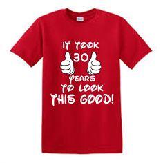 It Took 30 Years to Look This Good Disney Tshirt, Custom Disney Tshirt.  Disney Birthday Tshirt or Tank.  Custom Disney Birthday Shirt!  Mickey Birthday Shirt.  Men's Disney Birthday Shirt.  Disney Birthday Shirt for Him. https://www.etsy.com/listing/599217538/disney-30th-birthday-shirt-disney