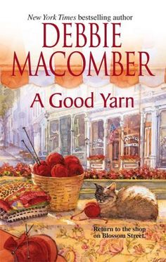 A Good Yarn Book #2 in the Blossom Street Series.