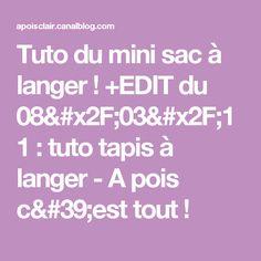 Tuto du mini sac à langer ! +EDIT du 08/03/11 : tuto tapis à langer - A pois c'est tout !