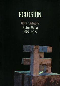 """Próxima publicación del catálogo """"Eclosión: Obra/Artwork 1975-2015"""""""