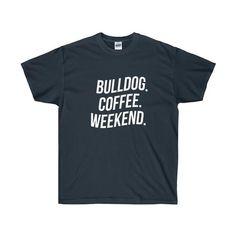 Bulldog, Coffee, Weekend