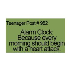 Why is this labeled as a teenager problem?  Is there a point in the future when I can expect to enjoy waking up to an alarm clock?