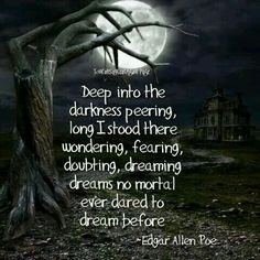 Edgar Allen Poe <-- My favorite quote but the edit could be better..