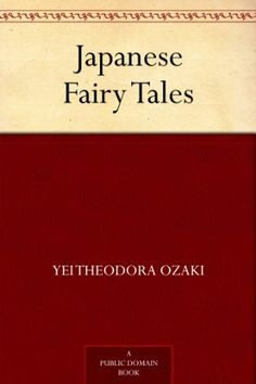 Japanese Fairy Tales by Yei Theodora Ozaki http://www.amazon.com/dp/B0082XLMOK/ref=cm_sw_r_pi_dp_YDvWvb0P83MWP