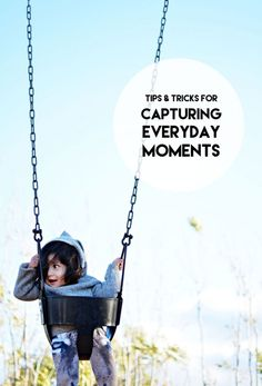 Tips and Tricks to capture your everyday moments! AD SavorItAll