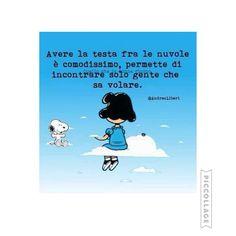 Mood ...  #SempreConLaTestaTraLeNuvole #TroppeCosePerLaTesta #MiServeUnaVacanza #AliceInWonderland #Mafalda #Snoopy #frasi #nuvole #cielo #mood #piccollage by brusalice