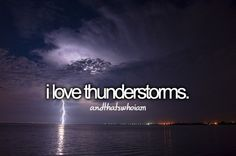 Well I love them and hate them! I think they are pretty cool but at the same time I get really scared and I need someone to hug me when they are going on. Yeah I'm 17 and scared of thunderstorms. Duravit, Infp, Look At You, Just Me, Thats The Way, That Way, I Love Thunderstorms, You Found Me, Justgirlythings