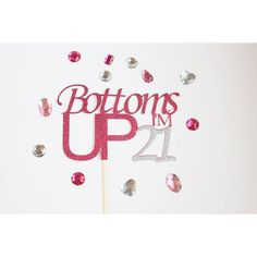 Bottoms Up I'm 21 Pink and Silver Glittery Pick Cake Topper, Birthday,... ($15) ❤ liked on Polyvore featuring cake topper