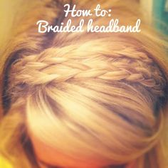 Love this braided headband! She makes it look so easy! And theres a video to follow--much easier then just the picture step-by-steps!