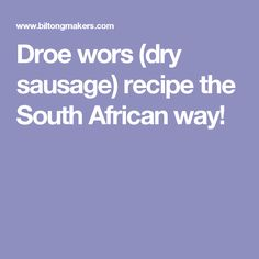 Droe wors (dry sausage) recipe the South African way! Dried Sausage Recipe, Sausage Recipes, Biltong, South African Recipes, Sausages, Sketchbooks, Spices, Beef, Memories