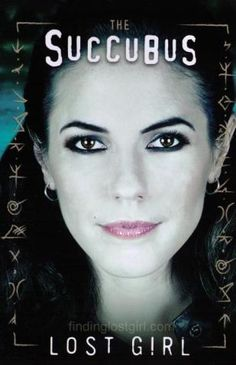 Lost Girl's Succubus - Bo, the lost girl