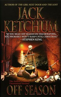 Off Season by Jack Ketchum. One of the most terrifying novels out there.